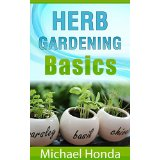 Herb Gardening - An Introduction to The Basics