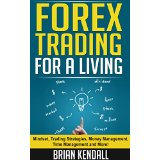 Forex Trading For A Living - Mindset, Trading Strategies, Money Management, Time Management and More!