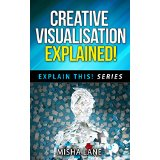 Creative Visualisation Explained!