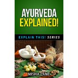 Ayurveda Explained!