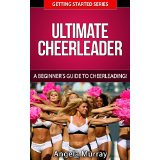 Ultimate Cheerleader -  A Beginners Guide To Cheerleading!
