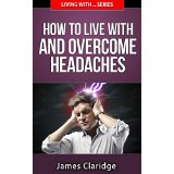 The Headache Book - How to Live with and Overcome Headaches